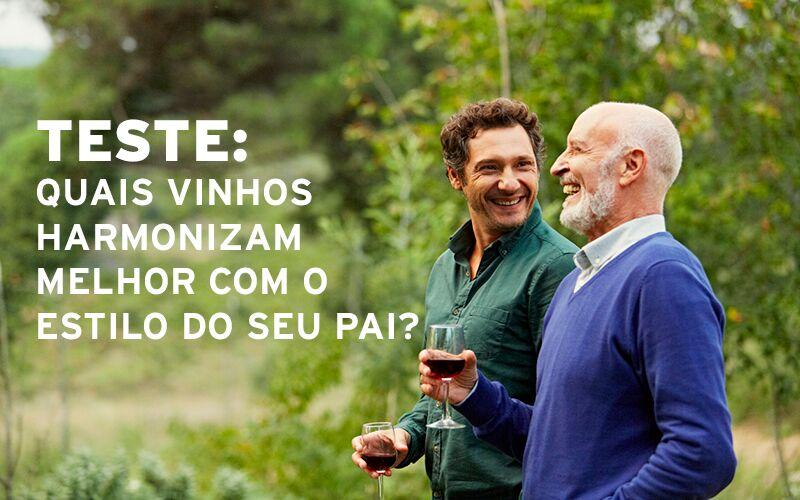 Quais vinhos harmonizam melhor com o estilo do seu pai?