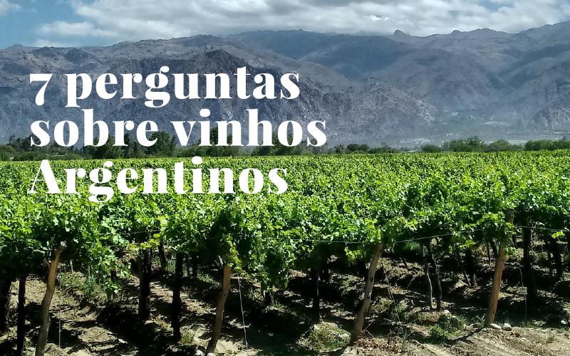 7 perguntas sobre os vinhos da Argentina para testar seus conhecimentos