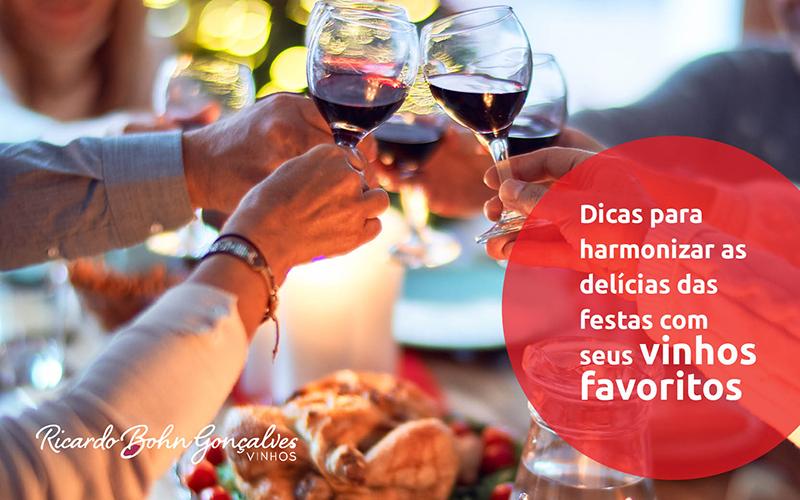 Dicas para harmonizar as delícias das festas com seus vinhos favoritos