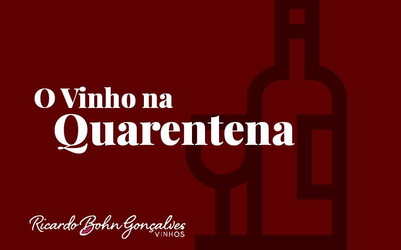 O vinho na quarentena